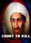 Bin Laden: Shoot to Kill